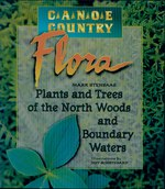 Canoe Country Flora: Plants and Trees of the North Woods and Boundary Waters