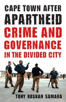 Cape Town after Apartheid: Crime and Governance in the Divided City