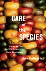Care of the Species: Races of Corn and the Science of Plant Biodiversity