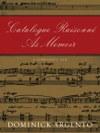 Catalogue Raisonné as Memoir: A Composer's Life