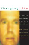 Changing Life: Genomes, Ecologies, Bodies, Commodities
