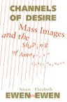 Channels of Desire: Mass Images and the Shaping of American Consciousness