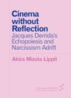 Cinema without Reflection: Jacques Derrida's Echopoiesis and Narcissism Adrift