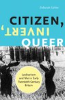 Citizen, Invert, Queer: Lesbianism and War in Early Twentieth-Century Britain