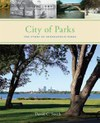 City of Parks: The Story of Minneapolis Parks