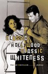 Classic Hollywood Classic Whiteness