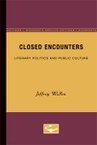 Closed Encounters: Literary Politics and Public Culture