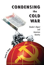Condensing the Cold War: Reader's Digest and American Identity