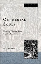 Congenial Souls: Reading Chaucer from Medieval to Postmodern