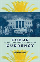 """Cuban Currency: The Dollar and """"Special Period"""" Fiction"""