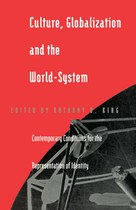 Culture, Globalization, and the World-System: Contemporary Conditions for the Representation of Identity