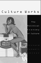 Culture Works: The Political Economy of Culture