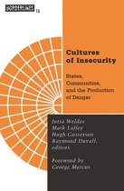 Cultures of Insecurity: States, Communities, and the Production of Danger