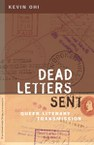 Dead Letters Sent: Queer Literary Transmission