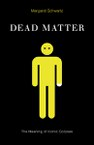 Dead Matter: The Meaning of Iconic Corpses