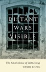 Distant Wars Visible: The Ambivalence of Witnessing