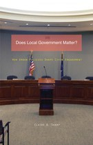 Does Local Government Matter?: How Urban Policies Shape Civic Engagement