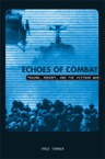 Echoes of Combat: Trauma, Memory, and the Vietnam War