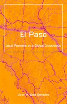 El Paso: Local Frontiers at a Global Crossroads