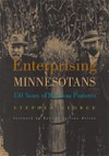 Enterprising Minnesotans: 150 Years of Business Pioneers