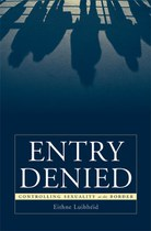 Entry Denied: Controlling Sexuality at the Border