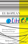 European Others: Queering Ethnicity in Postnational Europe