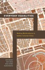 Everyday Equalities: MakingMulticultures in Settler Colonial Cities
