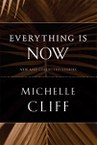 Everything Is Now: New and Collected Stories