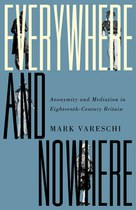 Everywhere and Nowhere: Anonymity and Mediation in Eighteenth-Century Britain