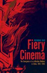 Fiery Cinema: The Emergence of an Affective Medium in China, 1915–1945
