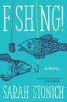 Fishing!: A Novel