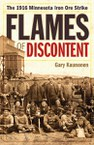 Flames of Discontent: The 1916 Minnesota Iron Ore Strike