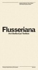 Flusseriana: An Intellectual Toolbox
