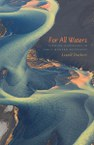 For All Waters: Finding Ourselves in Early Modern Wetscapes