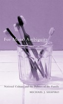 For Moral Ambiguity: National Culture and the Politics of the Family