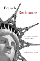 French Resistance: The French-American Culture Wars
