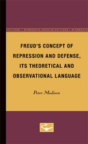 Freud's Concept of Repression and Defense, Its Theoretical and Observational Language
