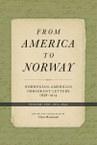 From America to Norway II: Norwegian-American Immigrant Letters 1838-1914, Volume II: 1871-1892
