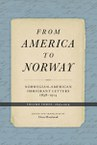 From America to Norway III: Norwegian-American Immigrant Letters 1838-1914, Volume III: 1893-1914