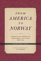 From America to Norway IV: Norwegian-American Immigrant Letters 1838–1914, Volume IV: Indexes