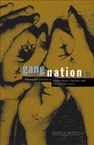 Gang Nation: Delinquent Citizens in Puerto Rican, Chicano, and Chicana Narratives