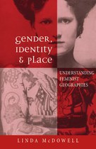 Gender, Identity, and Place: Understanding Feminist Geographies