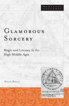 Glamorous Sorcery: Magic and Literacy in the High Middle Ages