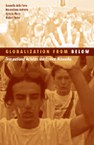 Globalization from Below: Transnational Activists and Protest Networks