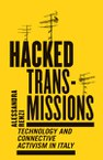 Hacked Transmissions: Technology and Connective Activism in Italy