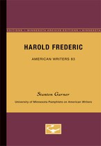 Harold Frederic - American Writers 83: University of Minnesota Pamphlets on American Writers