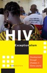 HIV Exceptionalism: Development through Disease in Sierra Leone