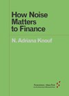How Noise Matters to Finance