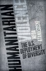 Humanitarian Violence: The U.S. Deployment of Diversity