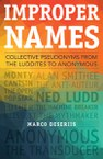Improper Names: Collective Pseudonyms from the Luddites to Anonymous